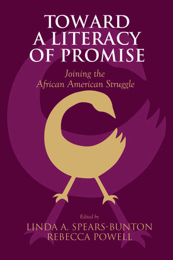 Toward a Literacy of Promise Joining the African American Struggle book cover