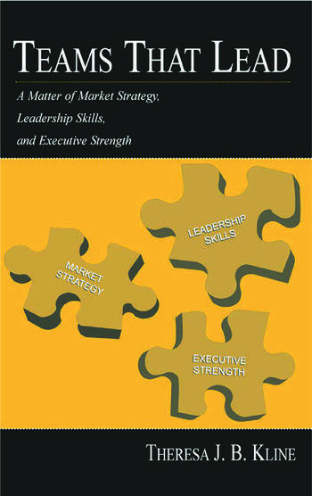 Teams That Lead A Matter of Market Strategy, Leadership Skills, and Executive Strength book cover
