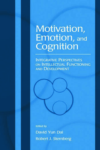 Motivation, Emotion, and Cognition Integrative Perspectives on Intellectual Functioning and Development book cover