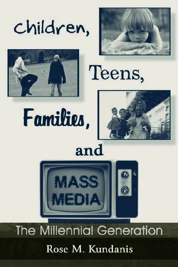 Children, Teens, Families, and Mass Media The Millennial Generation book cover