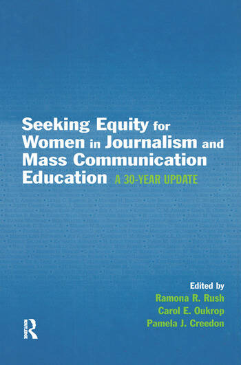 Seeking Equity for Women in Journalism and Mass Communication Education A 30-year Update book cover