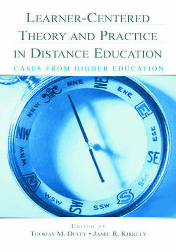Learner-Centered Theory and Practice in Distance Education Cases From Higher Education book cover
