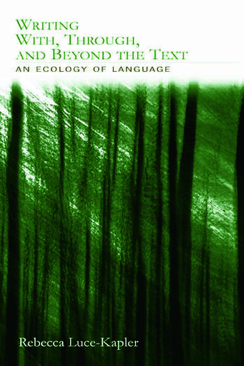 Writing With, Through, and Beyond the Text An Ecology of Language book cover