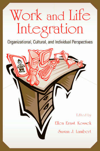 Work and Life Integration Organizational, Cultural, and Individual Perspectives book cover