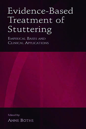 Evidence-Based Treatment of Stuttering Empirical Bases and Clinical Applications book cover