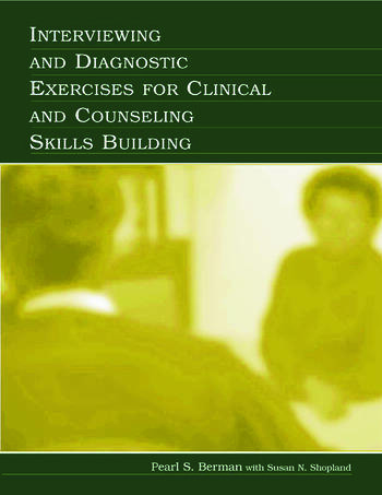 Interviewing and Diagnostic Exercises for Clinical and Counseling Skills Building book cover