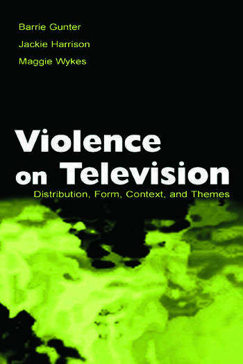 Violence on Television Distribution, Form, Context, and Themes book cover