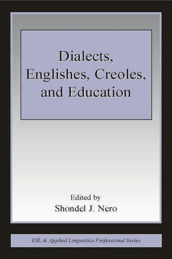 Dialects, Englishes, Creoles, and Education book cover