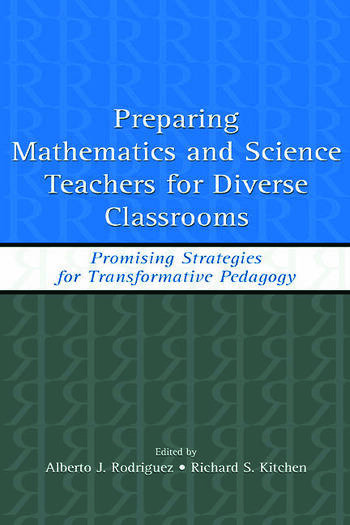 Preparing Mathematics and Science Teachers for Diverse Classrooms Promising Strategies for Transformative Pedagogy book cover