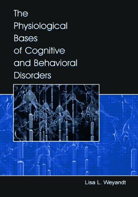 The Physiological Bases of Cognitive and Behavioral Disorders book cover