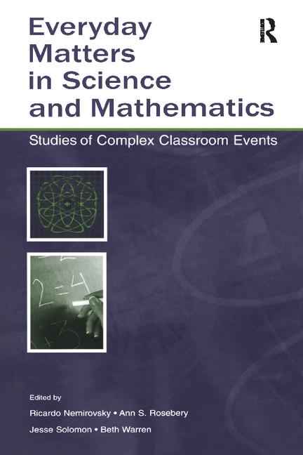 Everyday Matters in Science and Mathematics Studies of Complex Classroom Events book cover