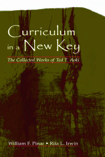 Curriculum in a New Key The Collected Works of Ted T. Aoki book cover