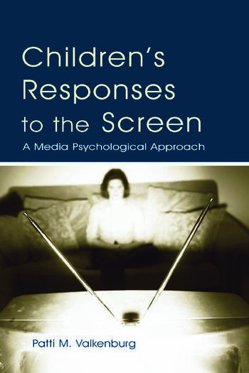 Children's Responses to the Screen A Media Psychological Approach book cover
