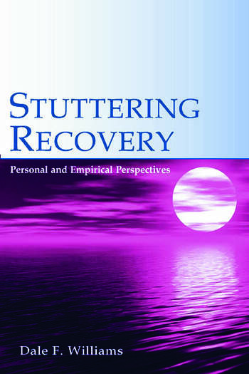 Stuttering Recovery Personal and Empirical Perspectives book cover