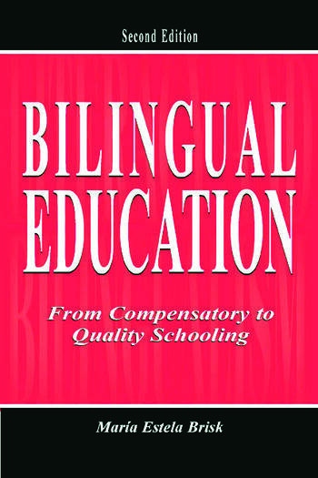 Bilingual Education From Compensatory To Quality Schooling book cover