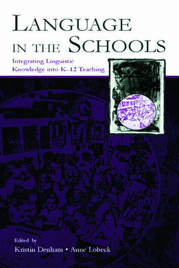 Language in the Schools Integrating Linguistic Knowledge Into K-12 Teaching book cover
