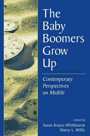 The Baby Boomers Grow Up Contemporary Perspectives on Midlife book cover
