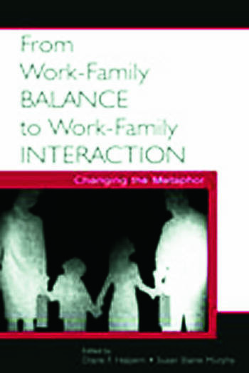 From Work-Family Balance to Work-Family Interaction Changing the Metaphor book cover