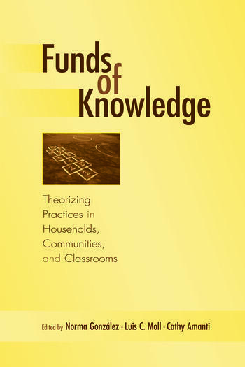 Funds of Knowledge Theorizing Practices in Households, Communities, and Classrooms book cover