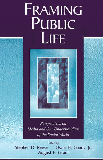 Framing Public Life Perspectives on Media and Our Understanding of the Social World book cover