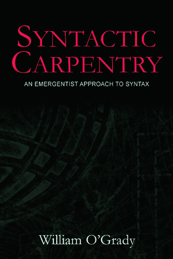 Syntactic Carpentry An Emergentist Approach to Syntax book cover