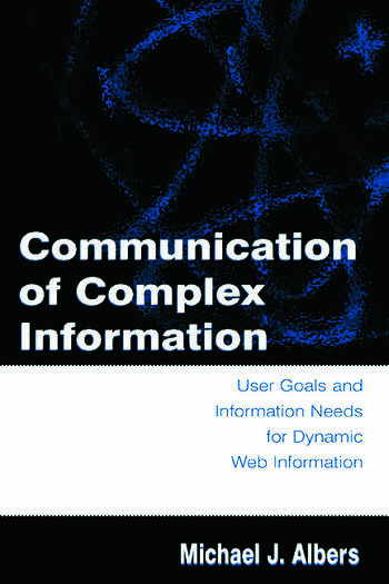 Communication of Complex Information User Goals and Information Needs for Dynamic Web Information book cover