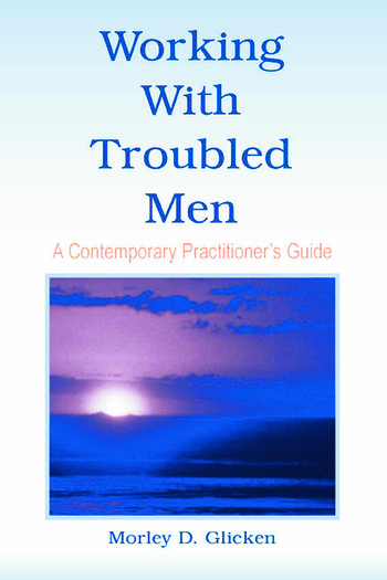 Working With Troubled Men A Contemporary Practitioner's Guide book cover