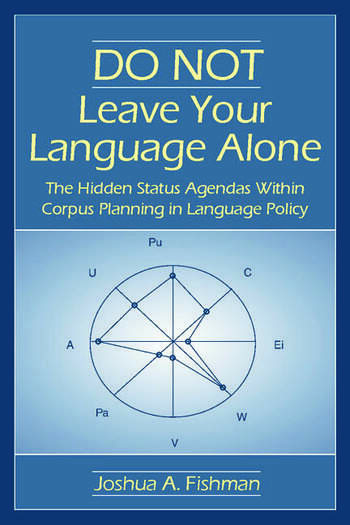 DO NOT Leave Your Language Alone The Hidden Status Agendas Within Corpus Planning in Language Policy book cover
