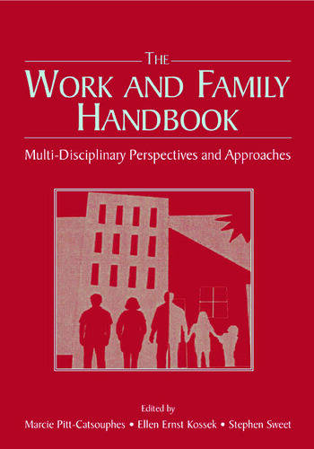 The Work and Family Handbook Multi-Disciplinary Perspectives and Approaches book cover