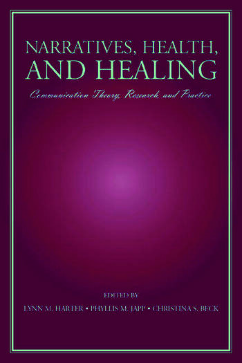 Narratives, Health, and Healing Communication Theory, Research, and Practice book cover