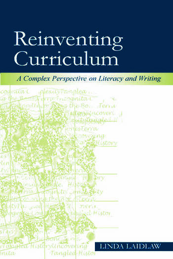 Reinventing Curriculum A Complex Perspective on Literacy and Writing book cover