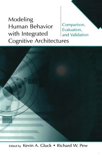 Modeling Human Behavior With Integrated Cognitive Architectures Comparison, Evaluation, and Validation book cover