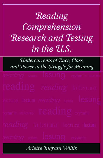 Reading Comprehension Research and Testing in the U.S. Undercurrents of Race, Class, and Power in the Struggle for Meaning book cover