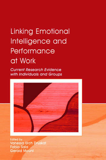 Linking Emotional Intelligence and Performance at Work Current Research Evidence With Individuals and Groups book cover