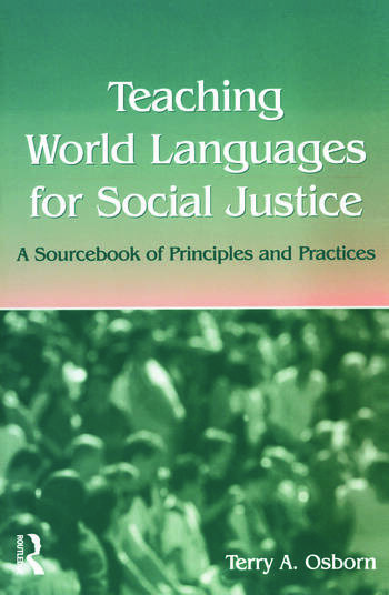 Teaching World Languages for Social Justice: A Sourcebook of Principles and Practices, 1st Edition (Paperback)