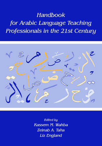 Handbook for Arabic Language Teaching Professionals in the 21st Century book cover