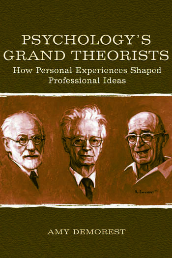 Psychology's Grand Theorists How Personal Experiences Shaped Professional Ideas book cover
