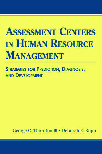 Assessment Centers in Human Resource Management Strategies for Prediction, Diagnosis, and Development book cover