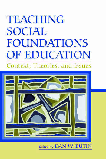 Teaching Social Foundations of Education Contexts, Theories, and Issues book cover