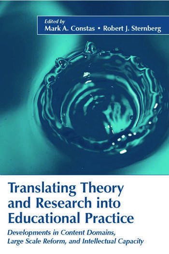 Translating Theory and Research Into Educational Practice Developments in Content Domains, Large Scale Reform, and Intellectual Capacity book cover