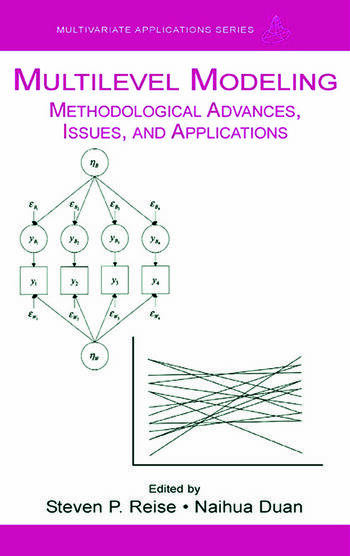 Multilevel Modeling Methodological Advances, Issues, and Applications book cover