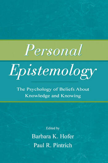 Personal Epistemology The Psychology of Beliefs About Knowledge and Knowing book cover
