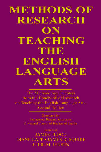 Methods of Research on Teaching the English Language Arts The Methodology Chapters From the Handbook of Research on Teaching the English Language Arts, Sponsored by International Reading Association & National Council of Teachers of English book cover