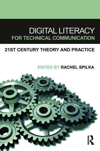 Digital Literacy for Technical Communication 21st Century Theory and Practice book cover