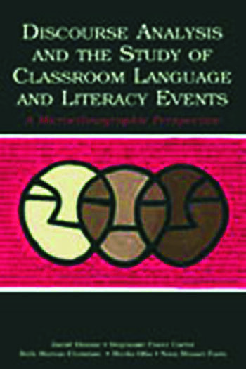 Discourse Analysis and the Study of Classroom Language and Literacy Events A Microethnographic Perspective book cover