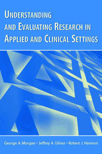 Understanding and Evaluating Research in Applied and Clinical Settings book cover