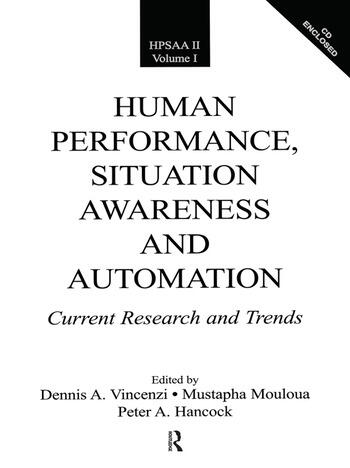 Human Performance, Situation Awareness, and Automation Current Research and Trends HPSAA II, Volumes I and II book cover