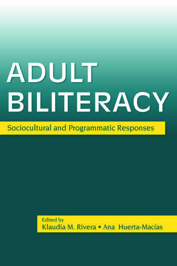 Adult Biliteracy Sociocultural and Programmatic Responses book cover