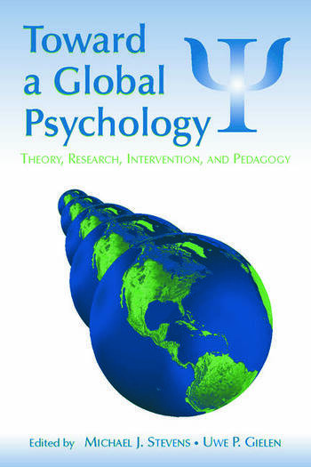 Toward a Global Psychology Theory, Research, Intervention, and Pedagogy book cover