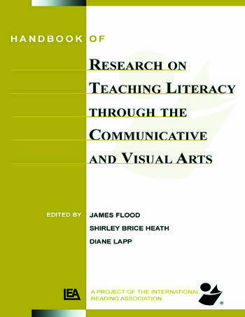 Handbook of Research on Teaching Literacy Through the Communicative and Visual Arts Sponsored by the International Reading Association book cover
